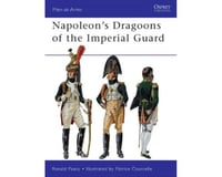 Osprey Publishing Limited Men at Arms: Napoleon's Dragoons of the Imperial G