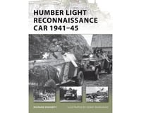 Osprey Publishing Limited Vanguard: Humber Light Reconnaissance Car 1941-45